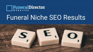 Funeral Niche SEO Results