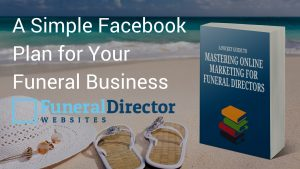 Facebook Plan for Your Funeral Business