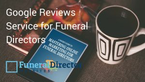 Google Reviews Service for Funeral Directors