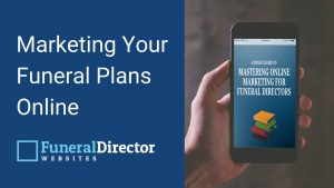 Marketing Funeral Plans Online