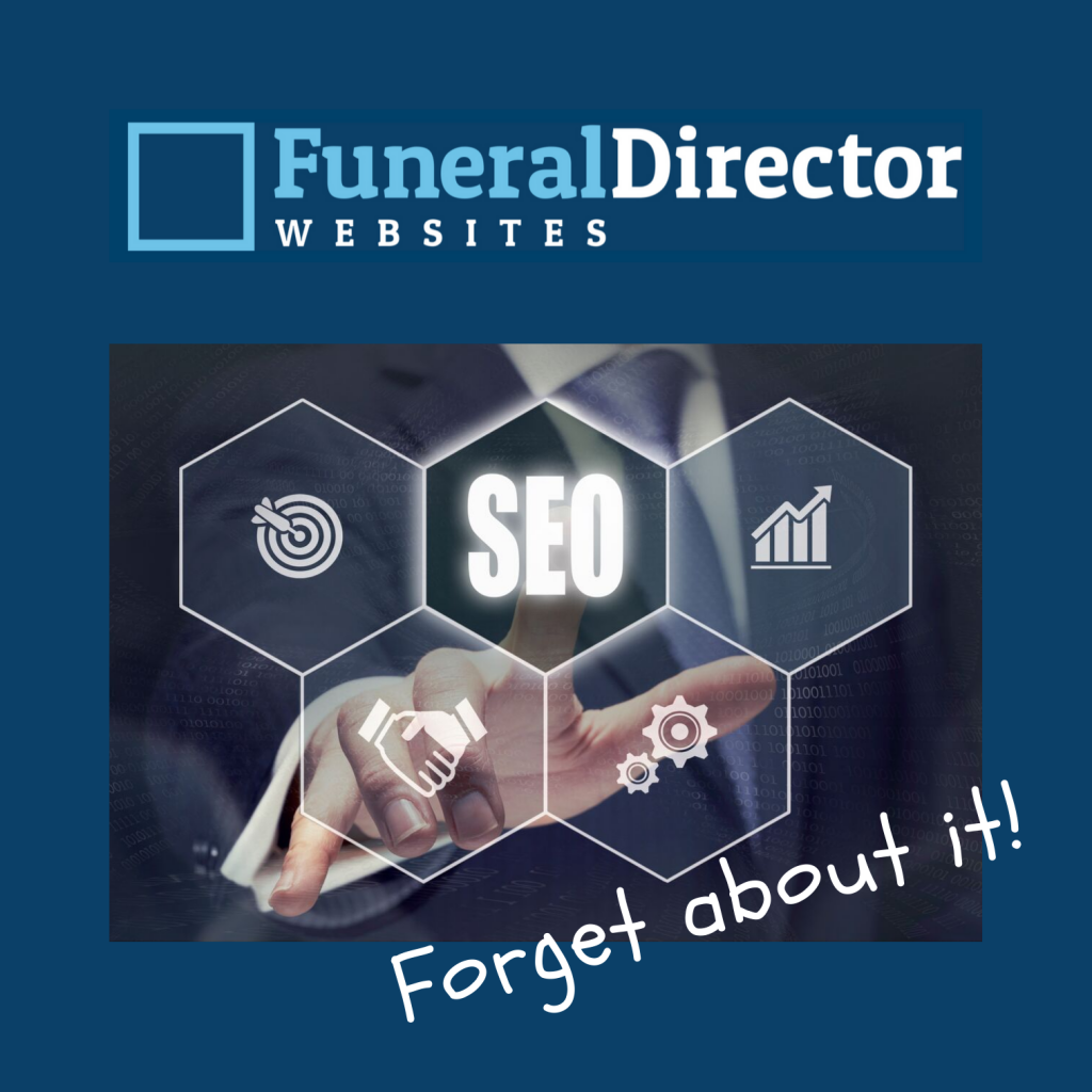 Funeral Directors Should Forget About SEO
