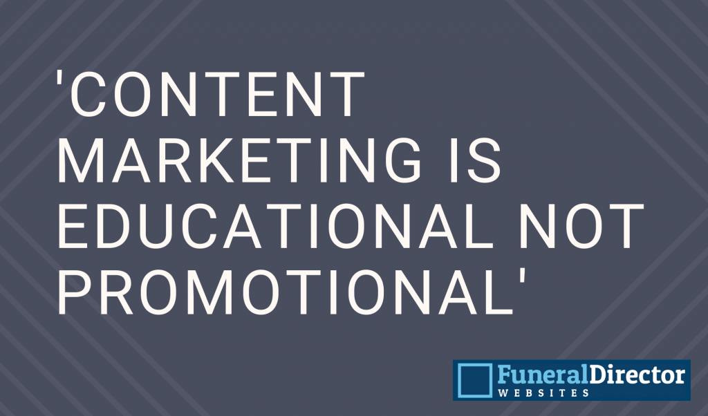 Content marketing is educational, not promotional