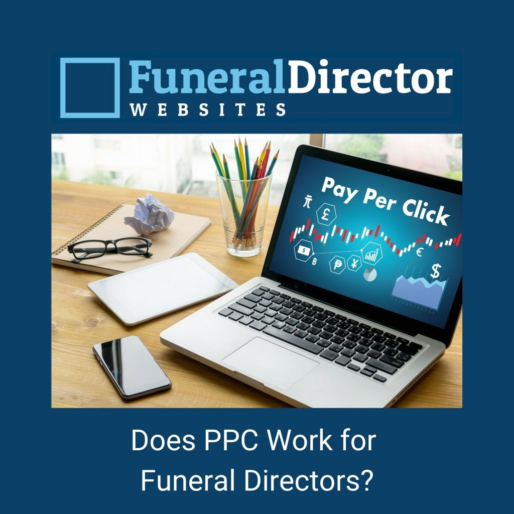 Does Pay-Per-Click Marketing Work for Funeral Directors