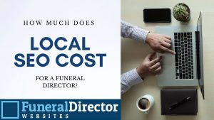 How much does local SEO cost for a funeral director